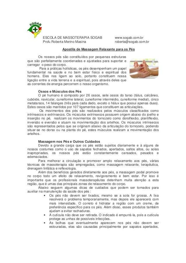 ESCOLA DE MASSOTERAPIA SOGAB Profa Roberta Merino Masina  www.sogab.com.br roberta@sogab.com.br  Apostila de Massagem Rela...