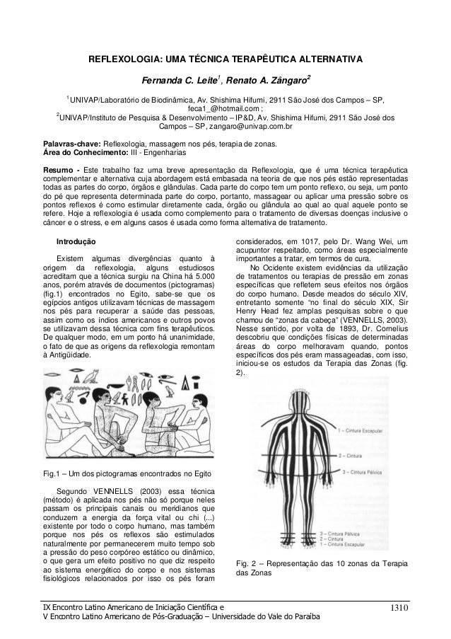 REFLEXOLOGIA: UMA TÉCNICA TERAPÊUTICA ALTERNATIVA Fernanda C. Leite1, Renato A. Zângaro2 1  UNIVAP/Laboratório de Biodinâm...