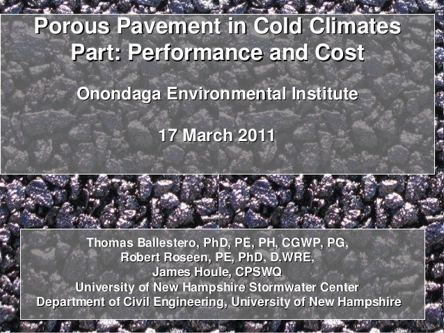 Porous Pavement in Cold ClimatesPorous Pavement in Cold Climates Part: Performance and CostPart: Performance and Cost Onon...