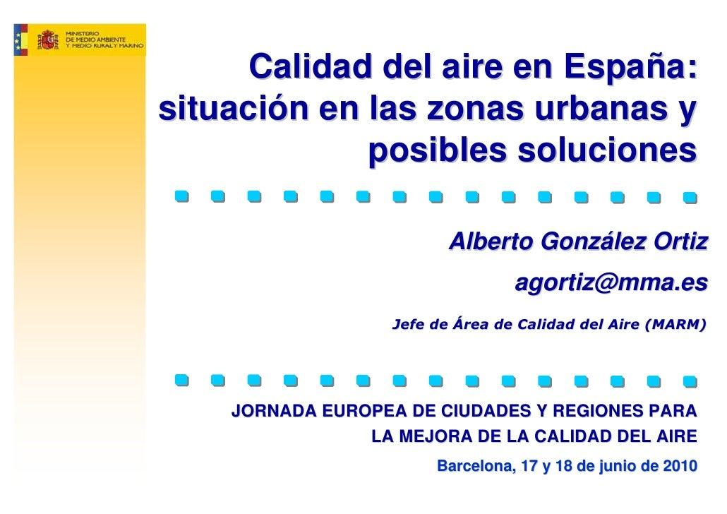 Calidad del aire en España: situación en las zonas urbanas y              posibles soluciones                           Al...