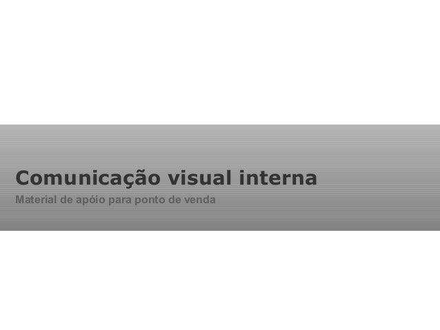 Comunicação visual interna Material de apóio para ponto de venda