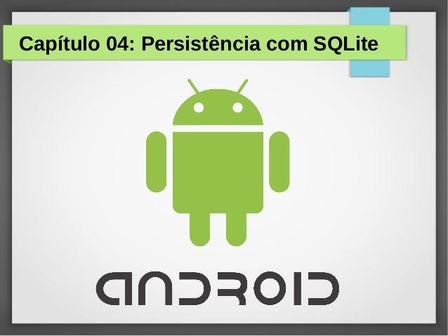 Capítulo 04: Persistência com SQLite