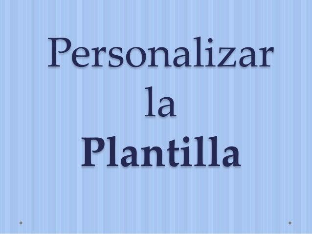 Personalizar la Plantilla