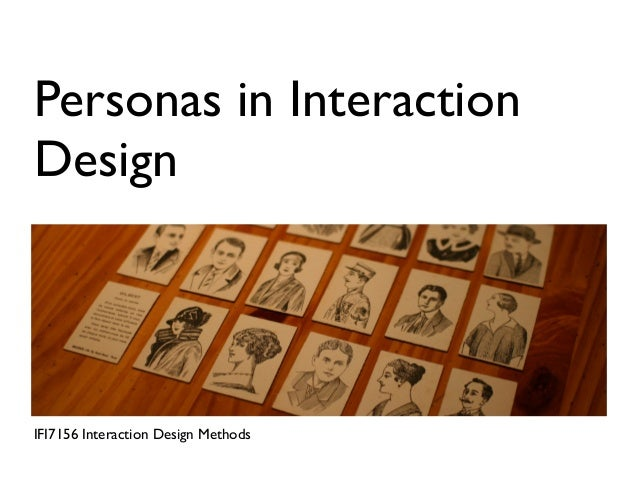 Personas in InteractionDesignIFI7156 Interaction Design Methods