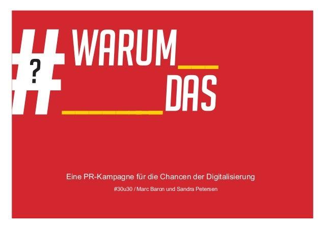 Eine PR-Kampagne für die Chancen der Digitalisierung #30u30 / Marc Baron und Sandra Petersen