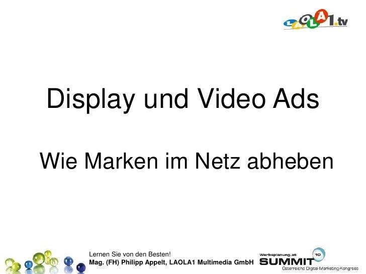 Display und Video Ads<br />Wie Marken im Netz abheben<br />