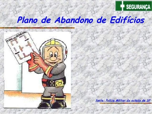Plano de Abandono de Edifícios                  fonte: Polícia Militar do estado de SP