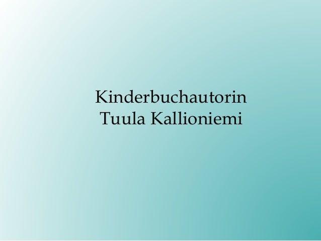 Kinderbuchautorin Tuula Kallioniemi