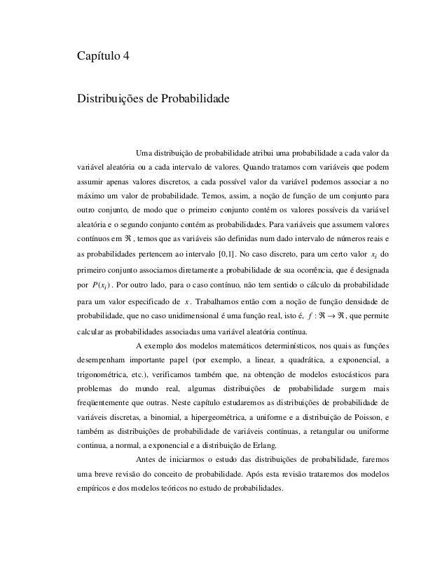 Capítulo 4  Distribuições de Probabilidade  Uma distribuição de probabilidade atribui uma probabilidade a cada valor da  v...