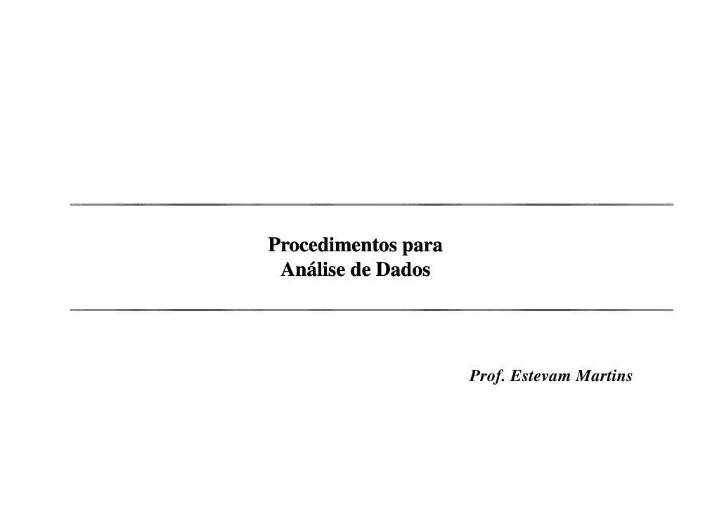 Procedimentos para Análise de Dados                     Prof. Estevam Martins