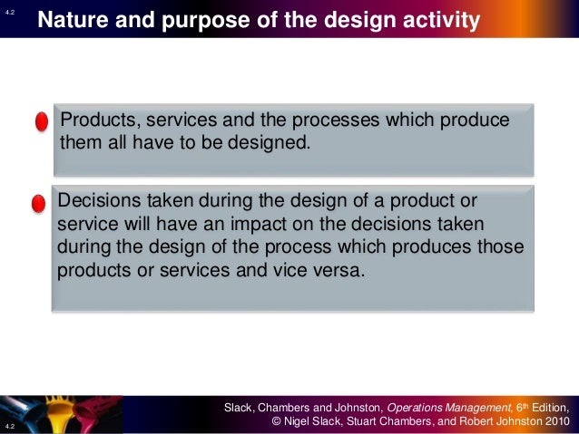 process design in operations management Product design is one of the crucial stages in operations management the design of a product or a service is one of the most important steps  process planning .