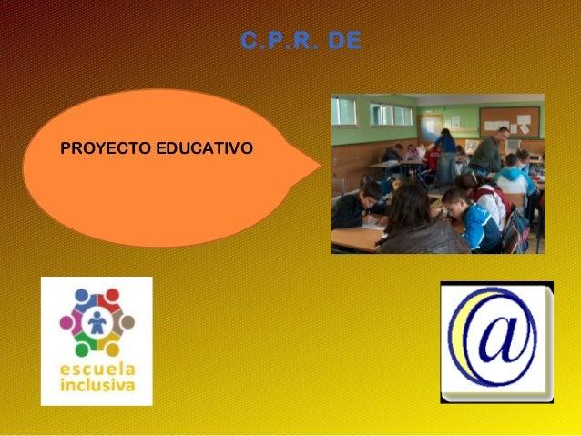 C.P.R. DE PROYECTO EDUCATIVO