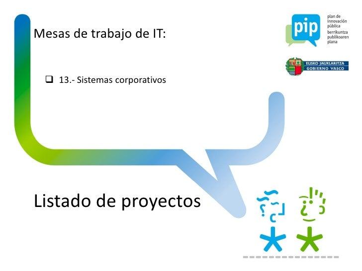Mesas de trabajo de IT:  13.- Sistemas corporativosListado de proyectos