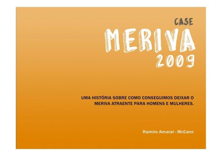 CASE           MERIVA                              2009 UMA HISTÓRIA SOBRE COMO CONSEGUIMOS DEIXAR O      MERIVA ATRAENTE ...