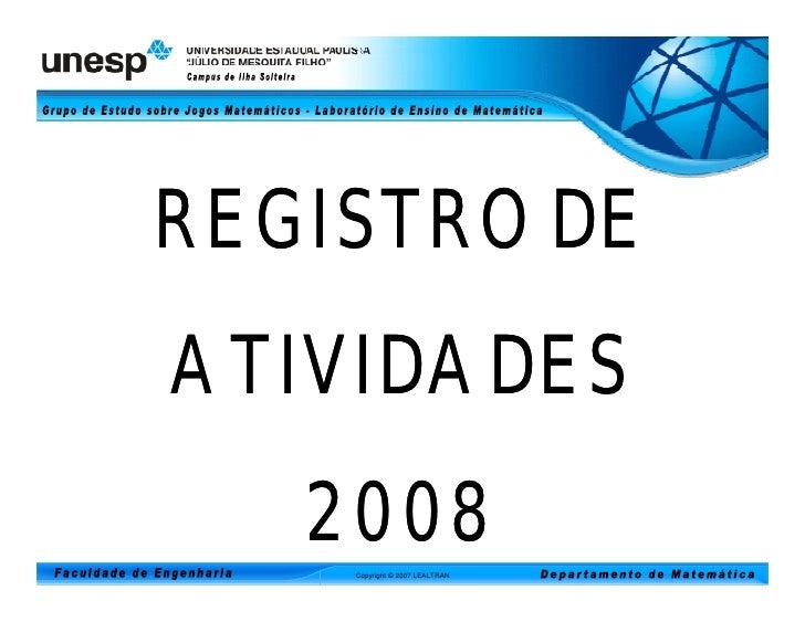 REGISTRO DEATIVIDADES   2008    Copyright © 2007 LEALTRAN