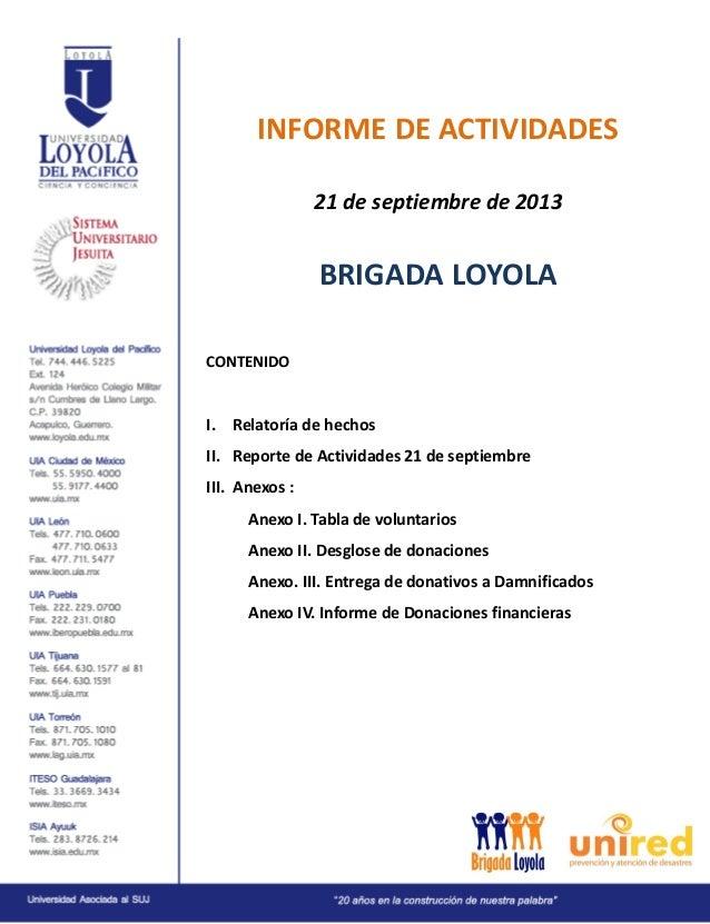INFORME DE ACTIVIDADES 21 de septiembre de 2013  BRIGADA LOYOLA CONTENIDO  I. Relatoría de hechos II. Reporte de Actividad...