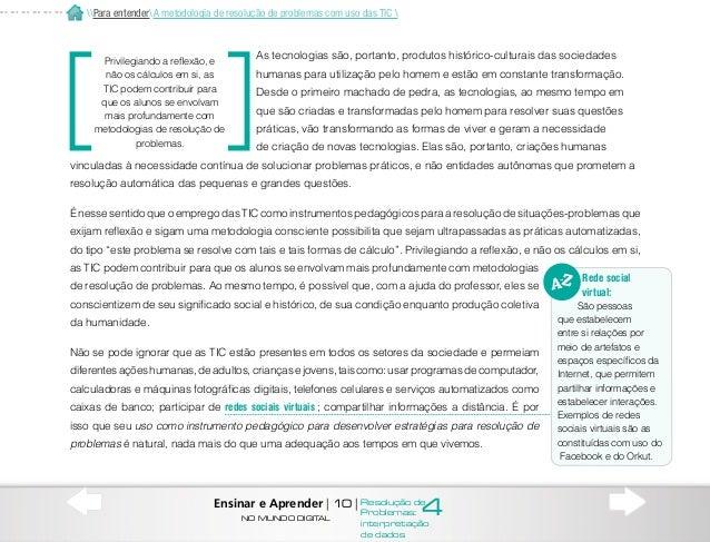 A tabela a seguir apresenta números sobre usos das TIC na infância e na adolescência, obtidos em pesquisa realizada na Amé...