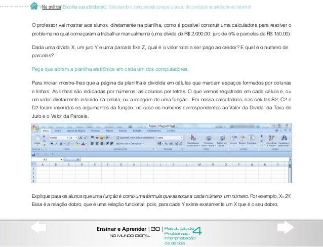 Passo 1: Inicie o registro de dados na planilha eletrônica Começando os lançamentos na tabela, oriente-os a escrever na li...