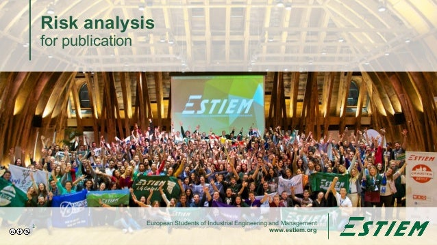 European Students of Industrial Engineering and Management www.estiem.org Risk analysis for publication 1