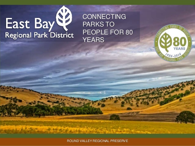 CONNECTING PARKS TO PEOPLE FOR 80 YEARS  ROUND VALLEY REGIONAL PRESERVE