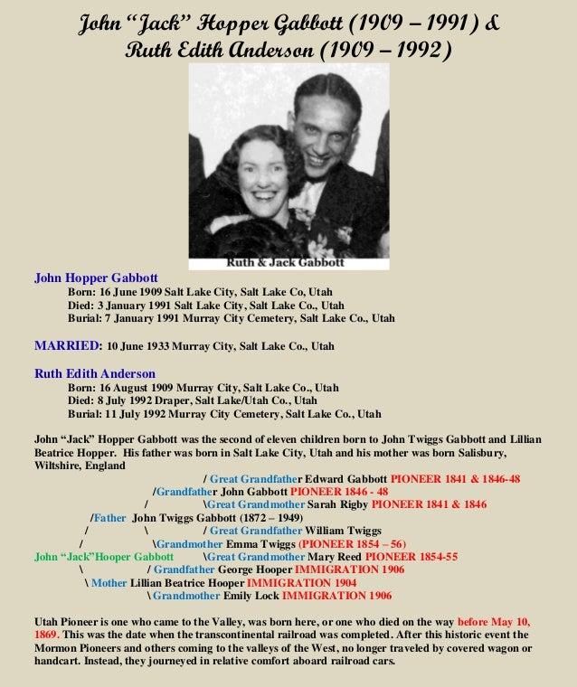 """John """"Jack"""" Hopper Gabbott (1909 – 1991) & Ruth Edith Anderson (1909 – 1992) John Hopper Gabbott Born: 16 June 1909 Salt L..."""