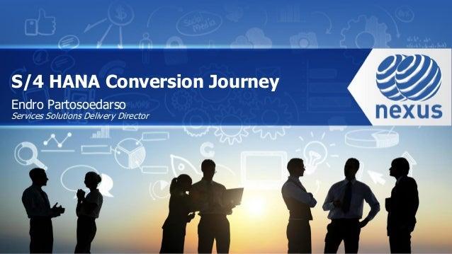 Endro Partosoedarso Services Solutions Delivery Director S/4 HANA Conversion Journey