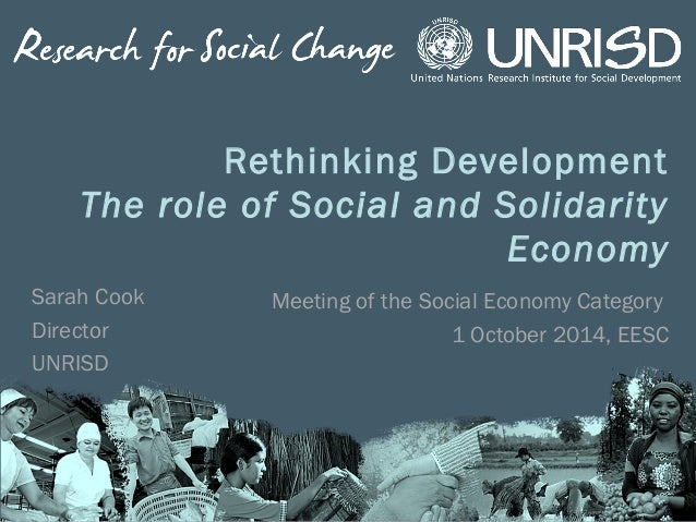 Rethinking Development  The role of Social and Solidarity  Economy  Meeting of the Social Economy Category  1 October 2014...