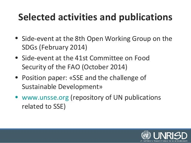 Selected activities and publications  • Side-event at the 8th Open Working Group on the  SDGs (February 2014)  • Side-even...