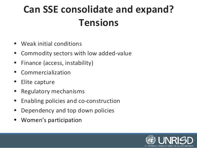 Can SSE consolidate and expand?  Tensions  • Weak initial conditions  • Commodity sectors with low added-value  • Finance ...