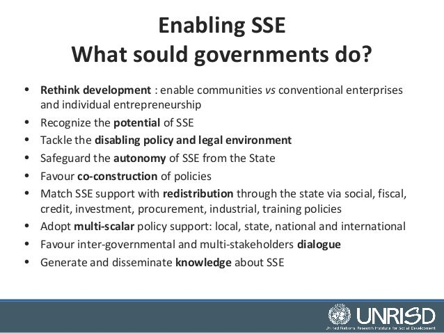 Enabling SSE  What sould governments do?  • Rethink development : enable communities vs conventional enterprises  and indi...