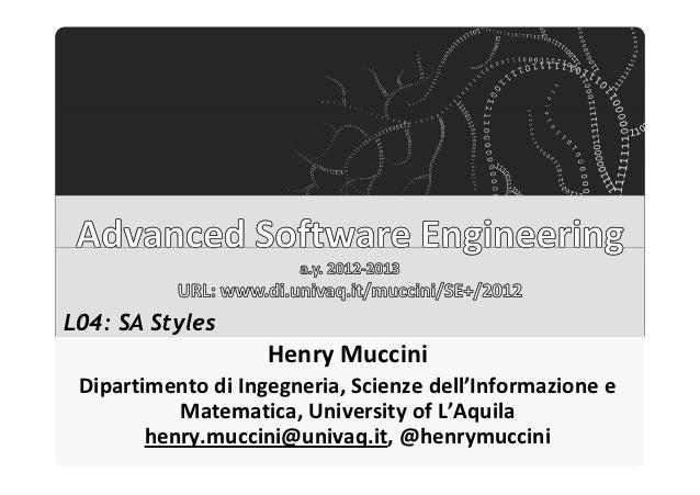 Università degli Studi dell'AquilaL04: SA Styles                                        Henry Muccini Dipartimento di Inge...