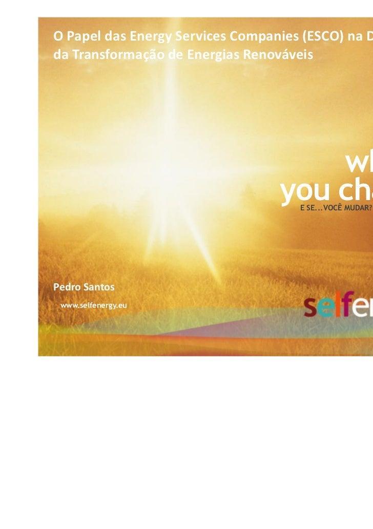 O Papel das Energy Services Companies (ESCO) na Descentralizaçãoda Transformação de Energias Renováveis                   ...