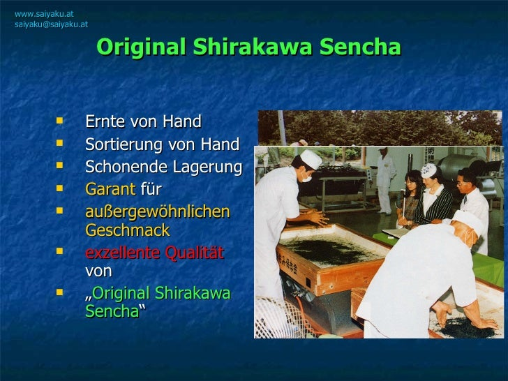 Original Shirakawa Sencha   <ul><ul><li>Ernte von Hand </li></ul></ul><ul><ul><li>Sortierung von Hand </li></ul></ul><ul><...
