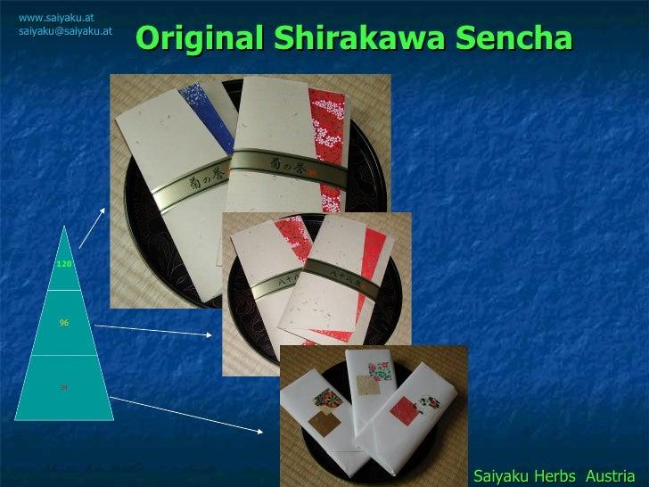 Original Shirakawa Sencha Saiyaku Herbs  Austria www.saiyaku.at [email_address] 120 96 24