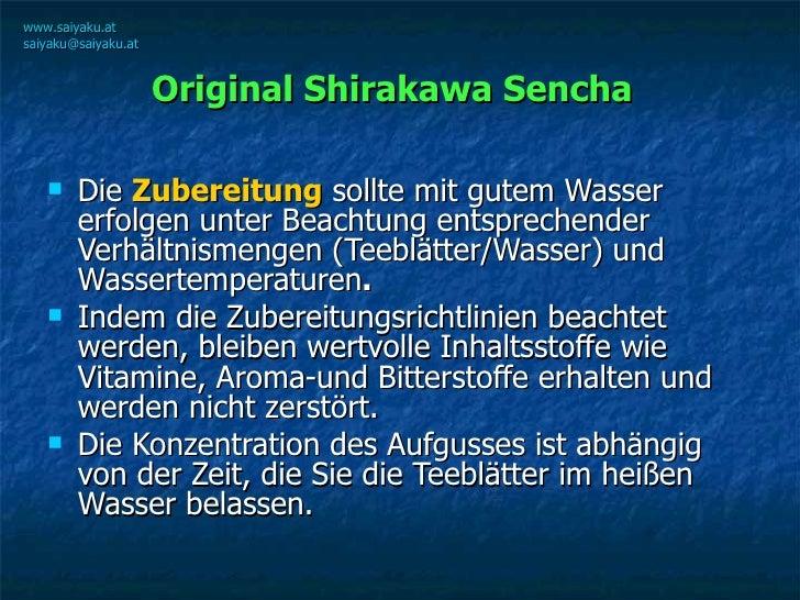 Original Shirakawa Sencha   <ul><li>Die  Zubereitung  sollte mit gutem Wasser erfolgen unter Beachtung entsprechender Verh...