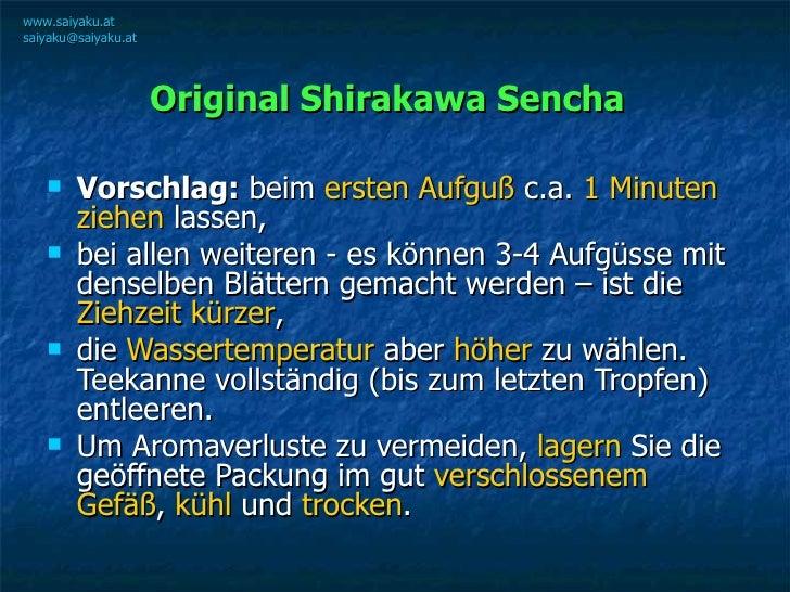 Original Shirakawa Sencha   <ul><li>Vorschlag:  beim  ersten Aufguß  c.a.  1 Minuten ziehen  lassen,  </li></ul><ul><li>be...