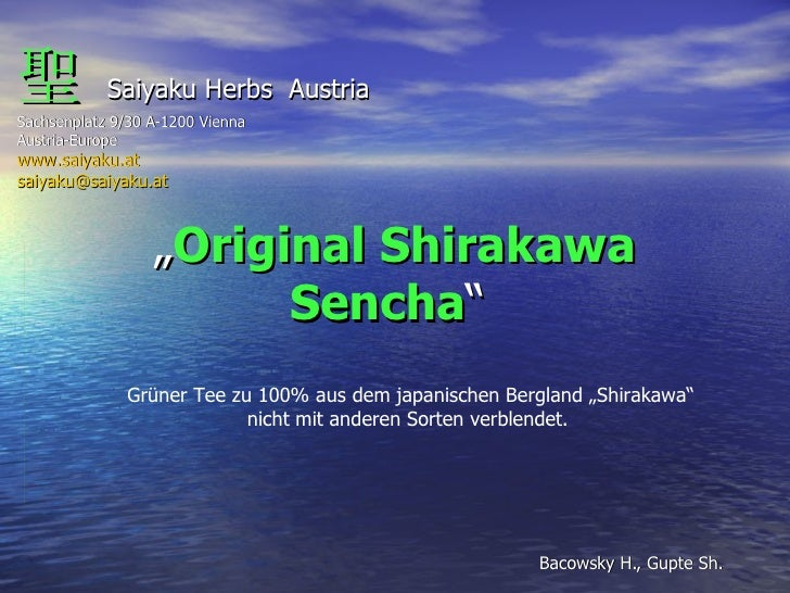 """"""" Original Shirakawa Sencha """"  Bacowsky H., Gupte Sh. 聖   Saiyaku Herbs  Austria Sachsenplatz 9/30 A-1200 Vienna Austria-E..."""