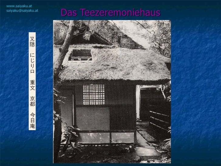 Das Teezeremoniehaus www.saiyaku.at [email_address]