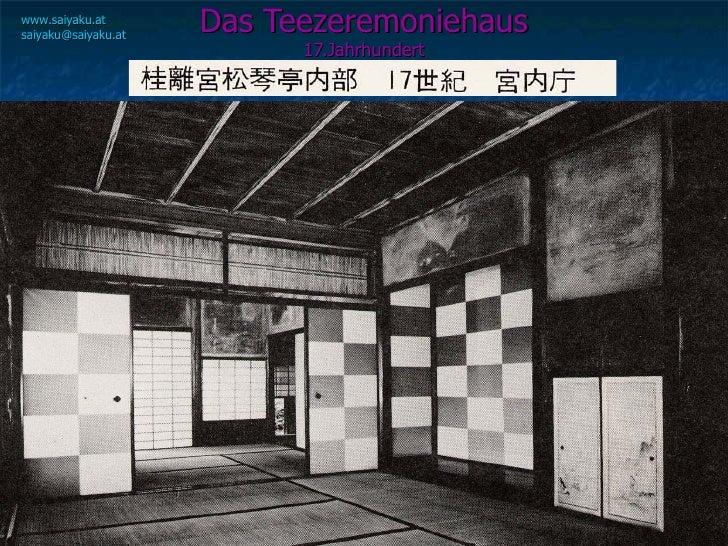 Das Teezeremoniehaus 17.Jahrhundert www.saiyaku.at [email_address]