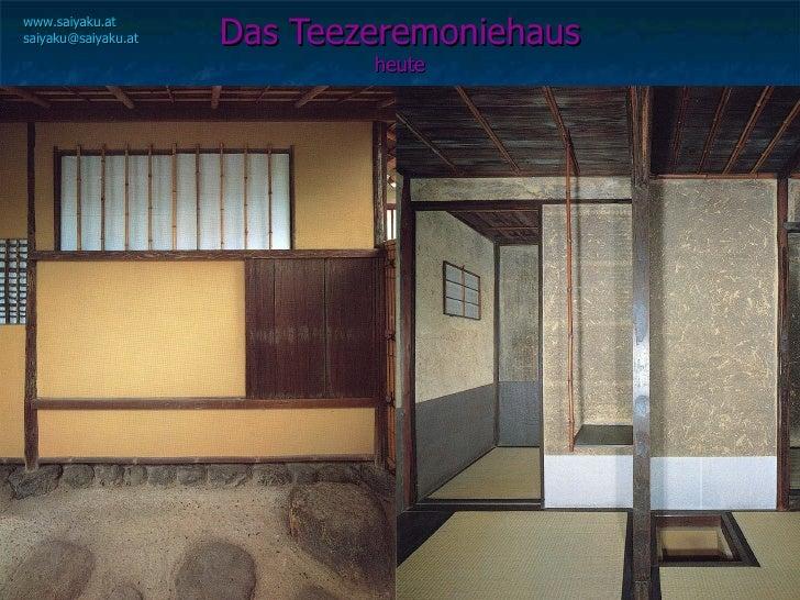 Das Teezeremoniehaus heute www.saiyaku.at [email_address]