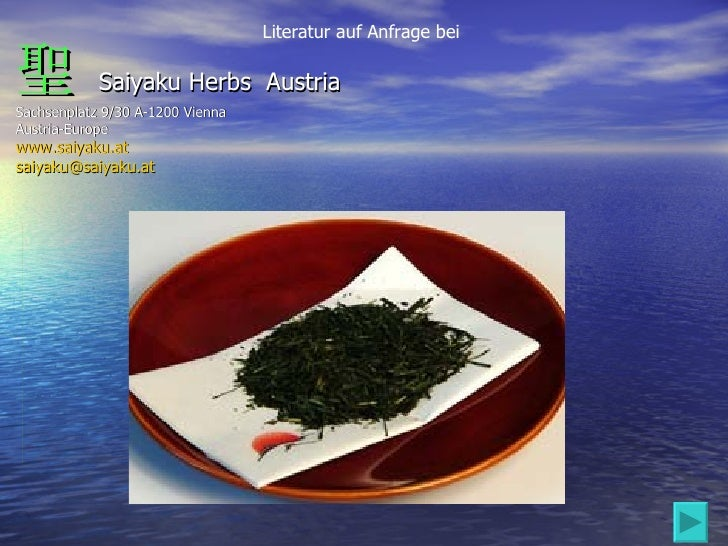 聖   Saiyaku Herbs  Austria Sachsenplatz 9/30 A-1200 Vienna Austria-Europe www.saiyaku.at [email_address] Literatur auf Anf...