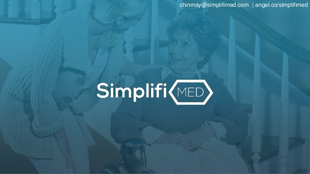 chinmay@simplifimed.com | angel.co/simplifimed