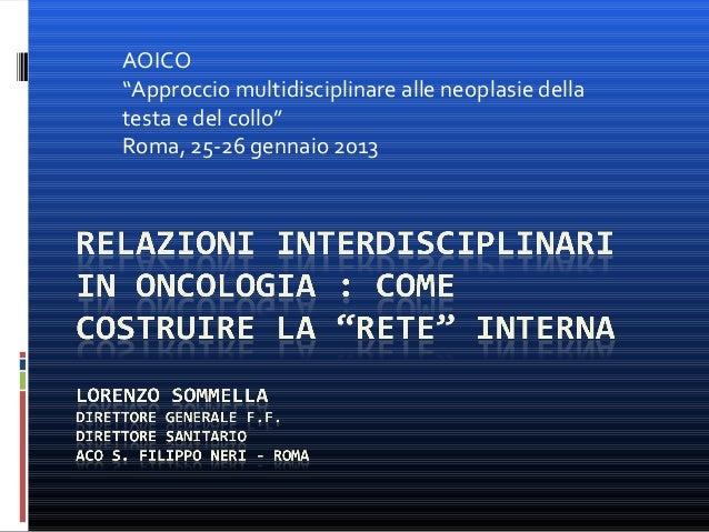 """AOICO""""Approccio multidisciplinare alle neoplasie dellatesta e del collo""""Roma, 25-26 gennaio 2013"""