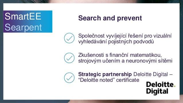 Search and prevent Společnost vyvíjející řešení pro vizuální vyhledávání pojistných podvodů Zkušenosti s finanční matemati...