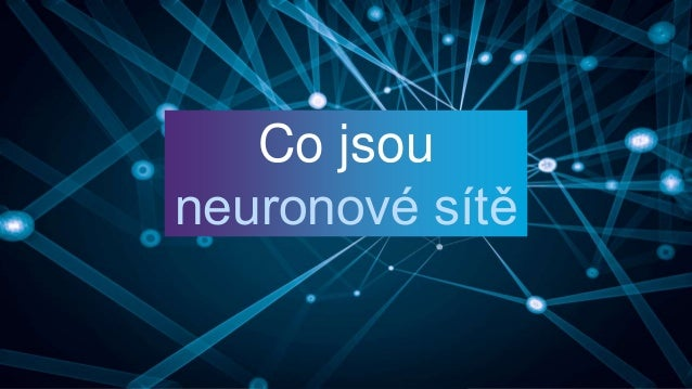 Co jsou neuronové sítě