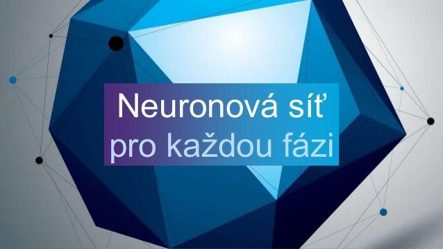 Neuronová síť pro každou fázi