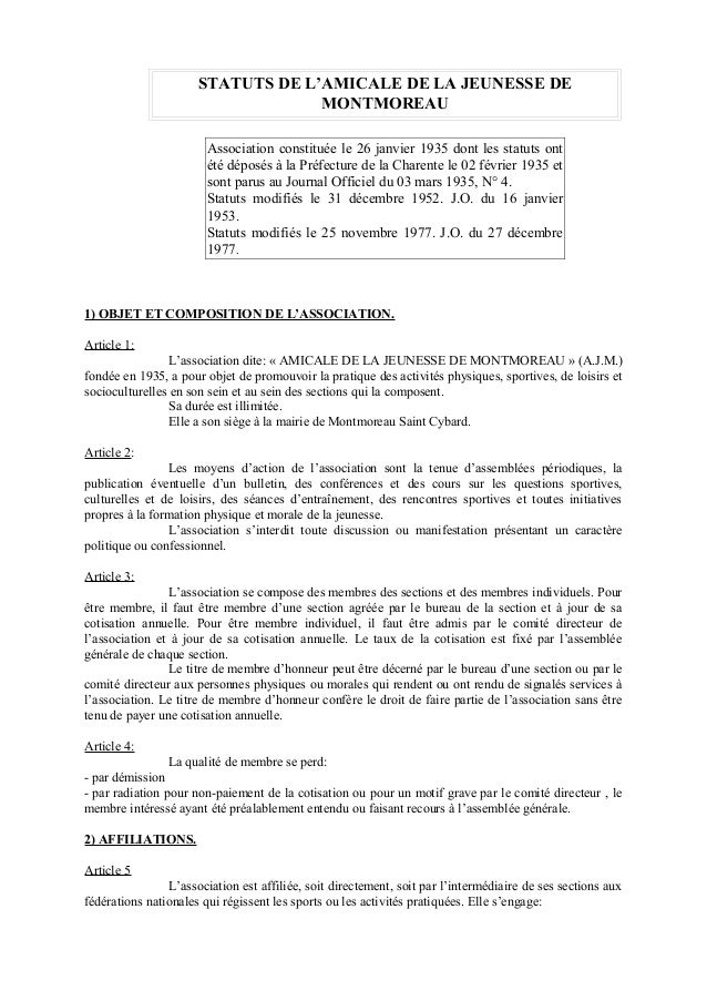1) OBJET ET COMPOSITION DE L'ASSOCIATION. Article 1: L'association dite: « AMICALE DE LA JEUNESSE DE MONTMOREAU » (A.J.M.)...