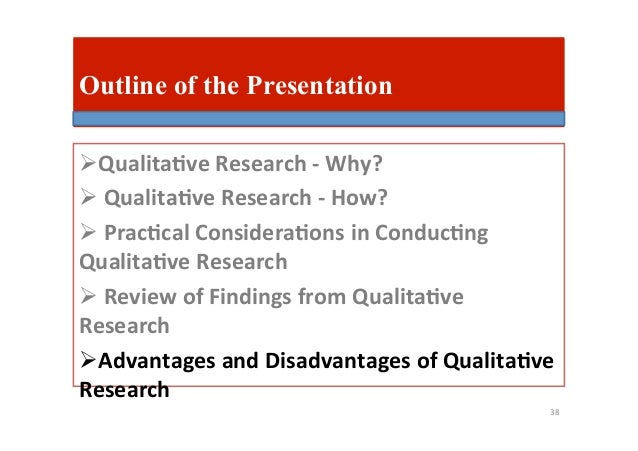 advantages and disadvantages qualitative research and brie Method decisions: the advantages and disadvantages of quantitative and psychology of religion research: qualitative methods are specifically formulated to.