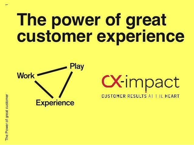 ThePowerofgreatcustomer The power of great customer experience 1