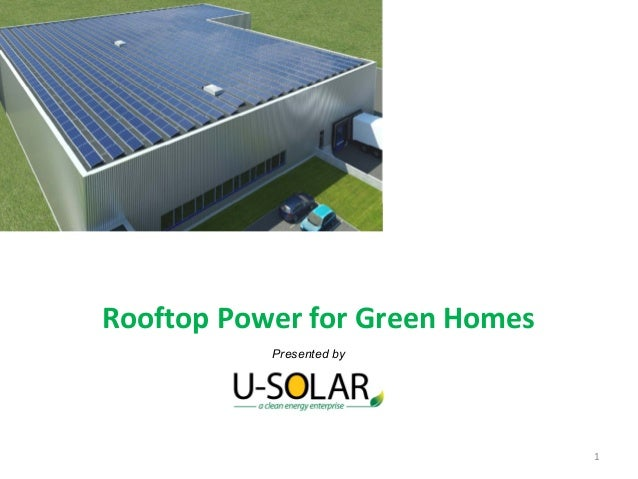 Rooftop Power for Green Homes Presented by  1